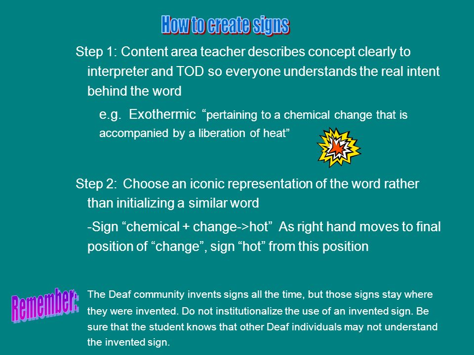 Step 1: Content area teacher describes concept clearly to interpreter and TOD so everyone understands the real intent behind the word e.g.