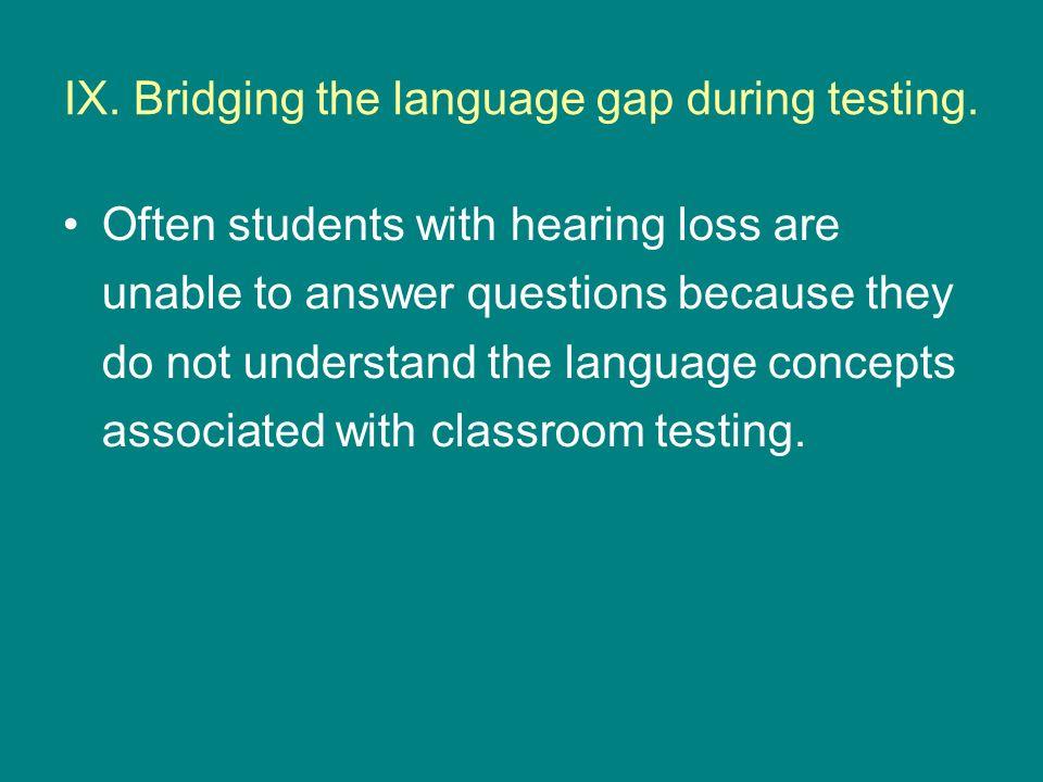IX.Bridging the language gap during testing.