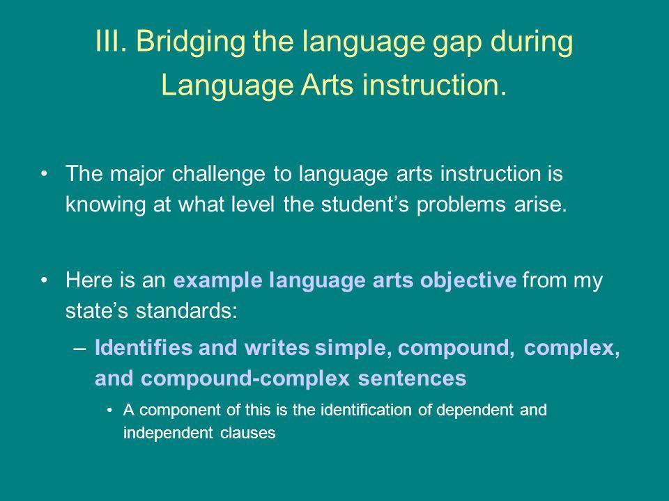 III.Bridging the language gap during Language Arts instruction.