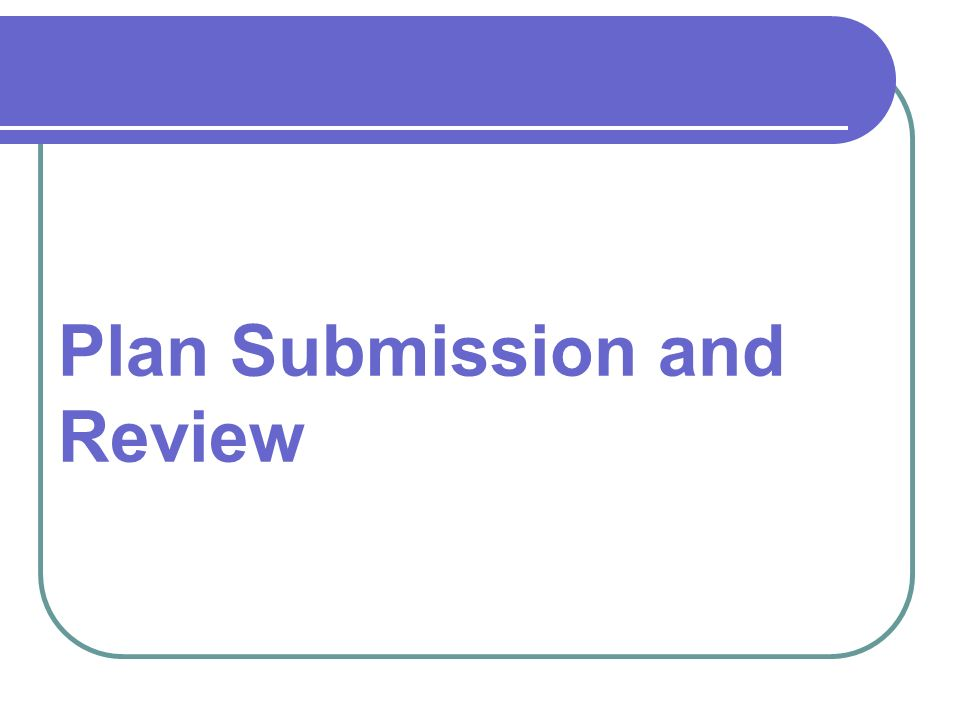 Plan Submission and Review