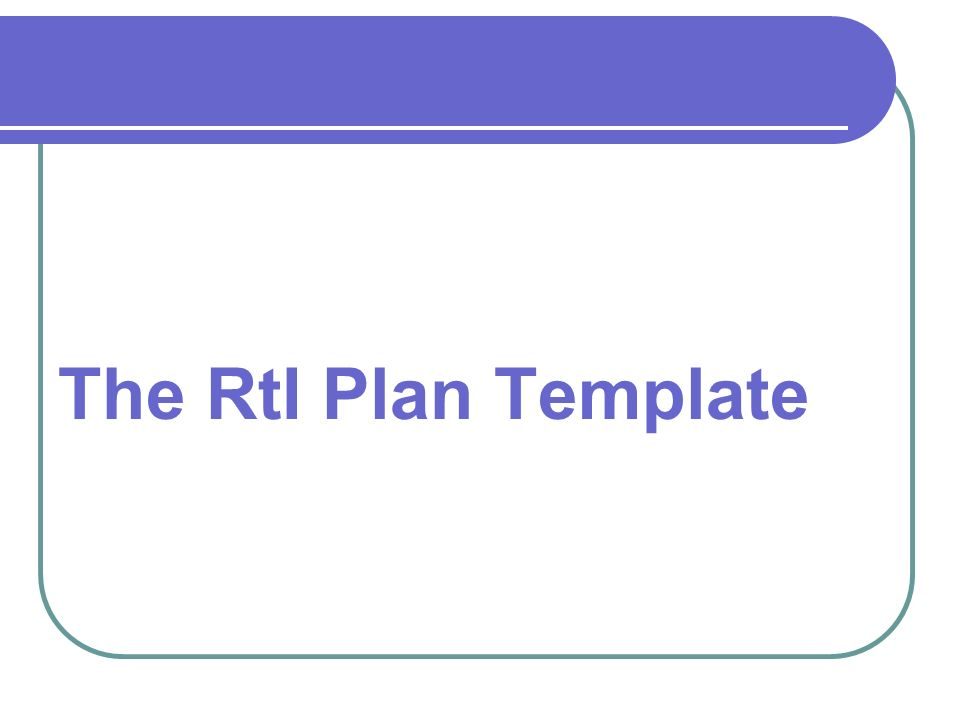 The RtI Plan Template