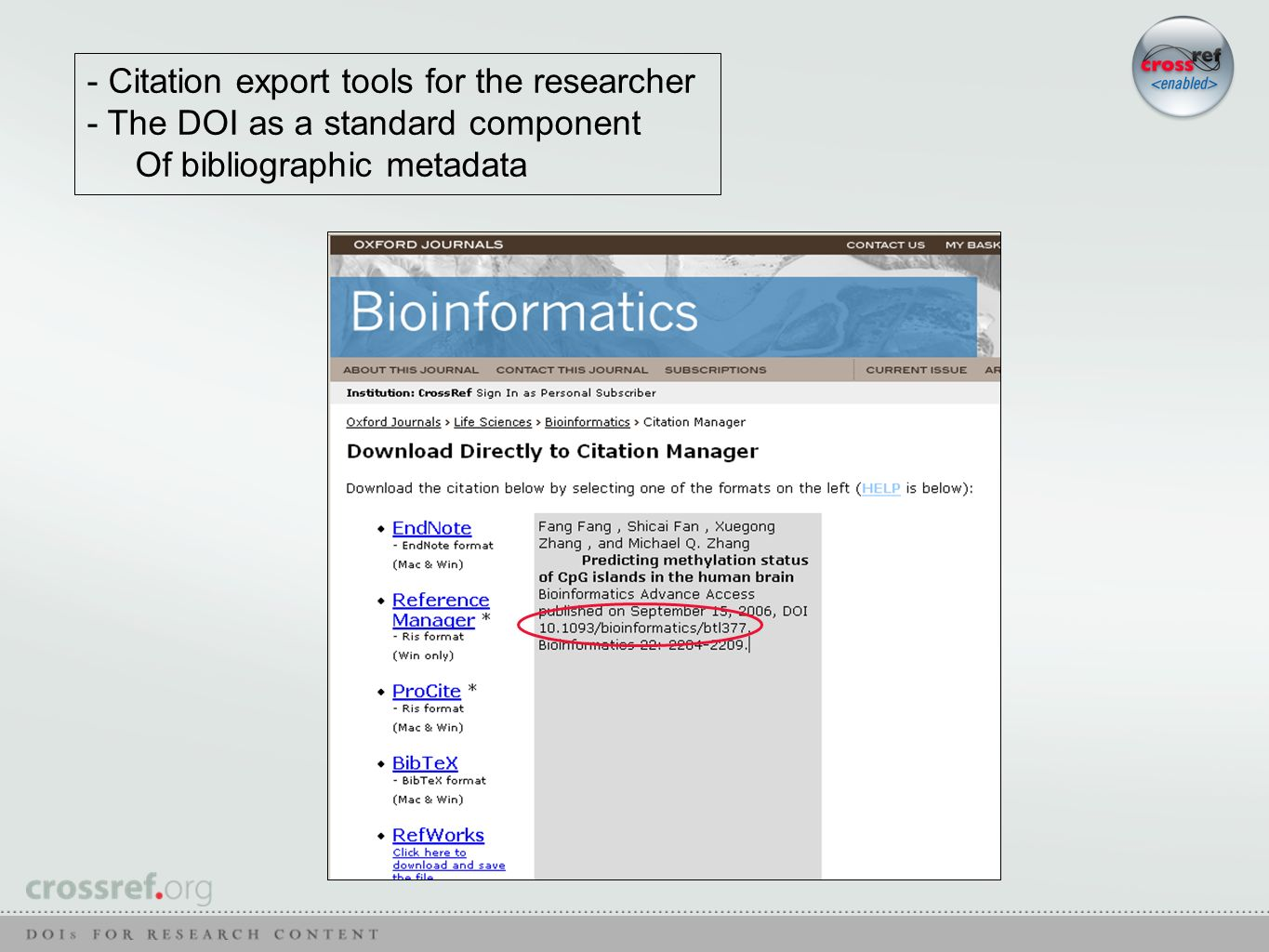 - Citation export tools for the researcher - The DOI as a standard component Of bibliographic metadata