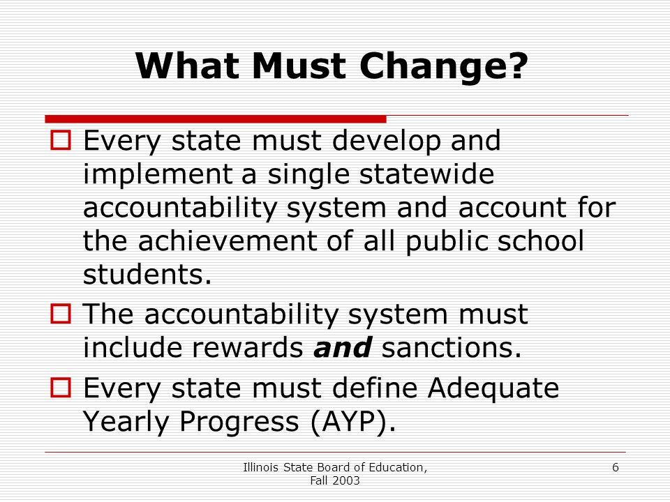 Illinois State Board of Education, Fall What Must Change.