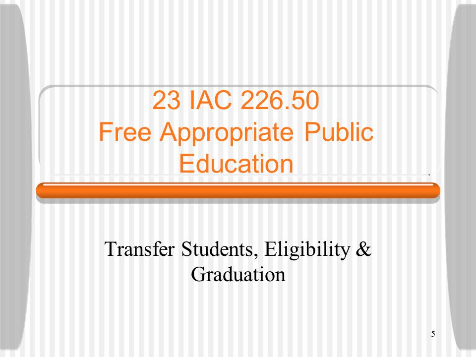 5 23 IAC 226.50 Free Appropriate Public Education Transfer Students, Eligibility & Graduation