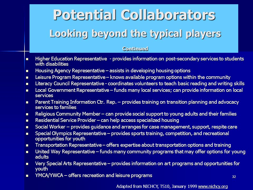 32 Potential Collaborators Looking beyond the typical players Continued Higher Education Representative - provides information on post-secondary servi