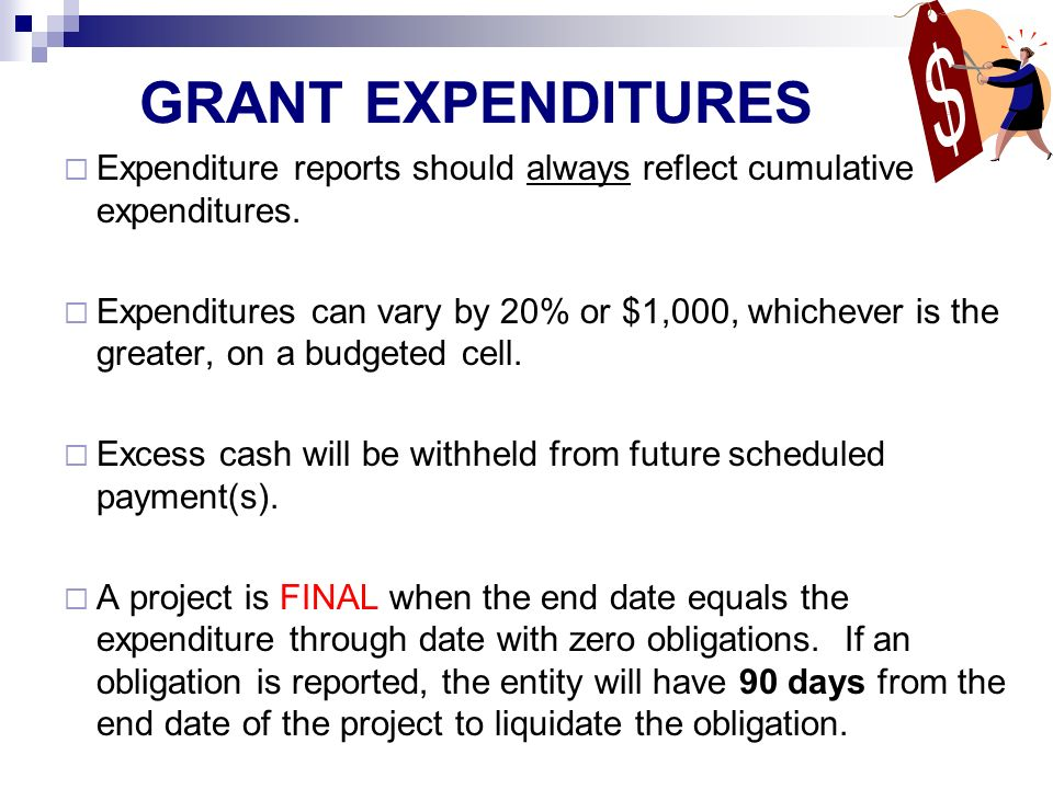 GRANT EXPENDITURES Expenditure reports should always reflect cumulative expenditures.