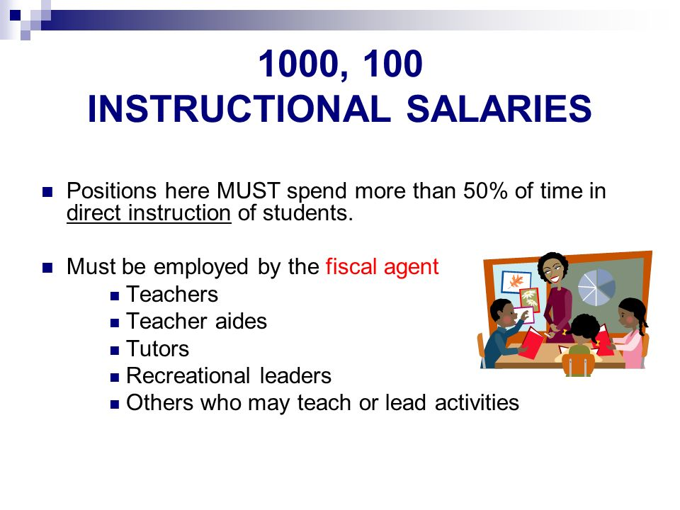 1000, 100 INSTRUCTIONAL SALARIES Positions here MUST spend more than 50% of time in direct instruction of students.