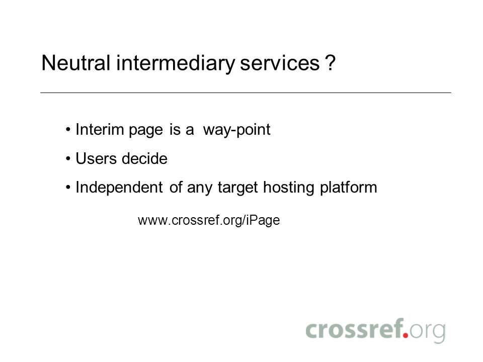 Neutral intermediary services .