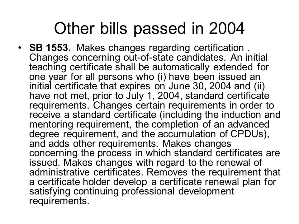 Other bills passed in 2004 SB 1553. Makes changes regarding certification. Changes concerning out-of-state candidates. An initial teaching certificate