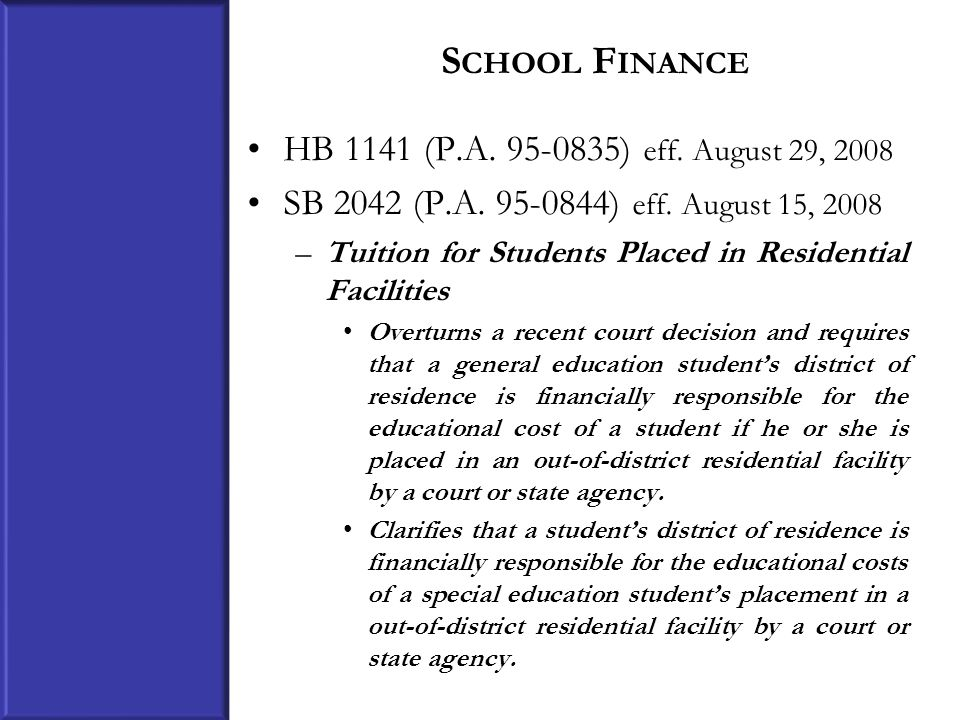 S CHOOL F INANCE HB 1141 (P.A. 95-0835) eff. August 29, 2008 SB 2042 (P.A.