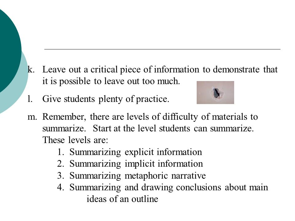 e.Set aside the supporting ideas. Tell students that when you summarize, you must eliminate unimportant information. Yes, it might be interesting, but