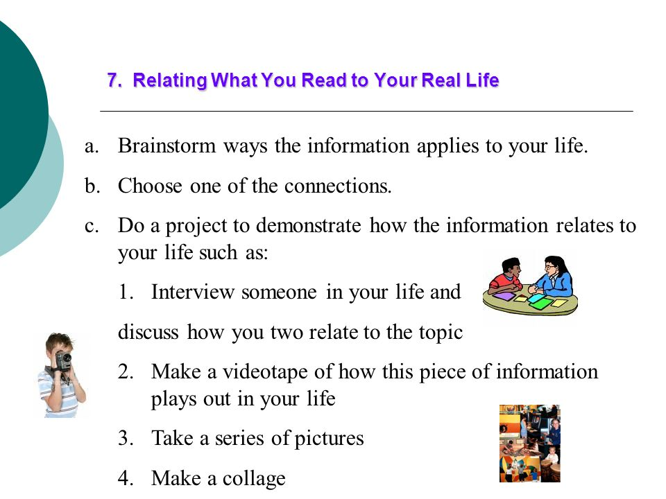 6. Extending Your Knowledge with Outside Sources a.Read further books on the topic. b.Watch a video of the narrative or an instructional video on info