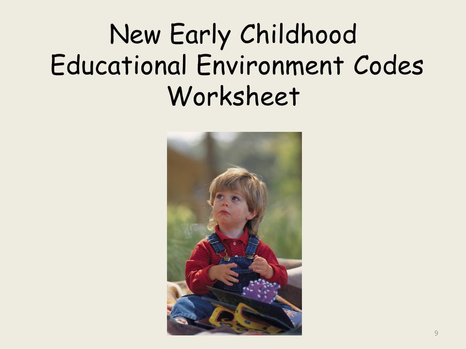 New Early Childhood Educational Environment Codes Worksheet 9