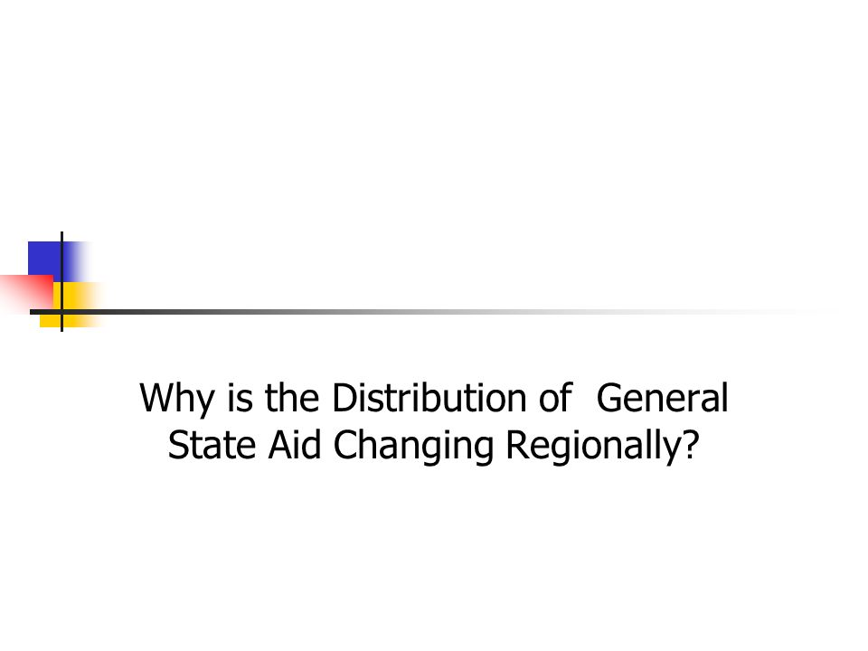 Why is the Distribution of General State Aid Changing Regionally?