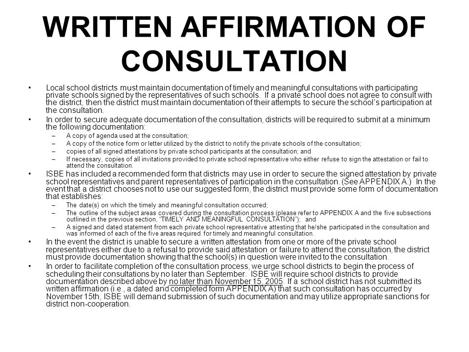 WRITTEN AFFIRMATION OF CONSULTATION Local school districts must maintain documentation of timely and meaningful consultations with participating priva