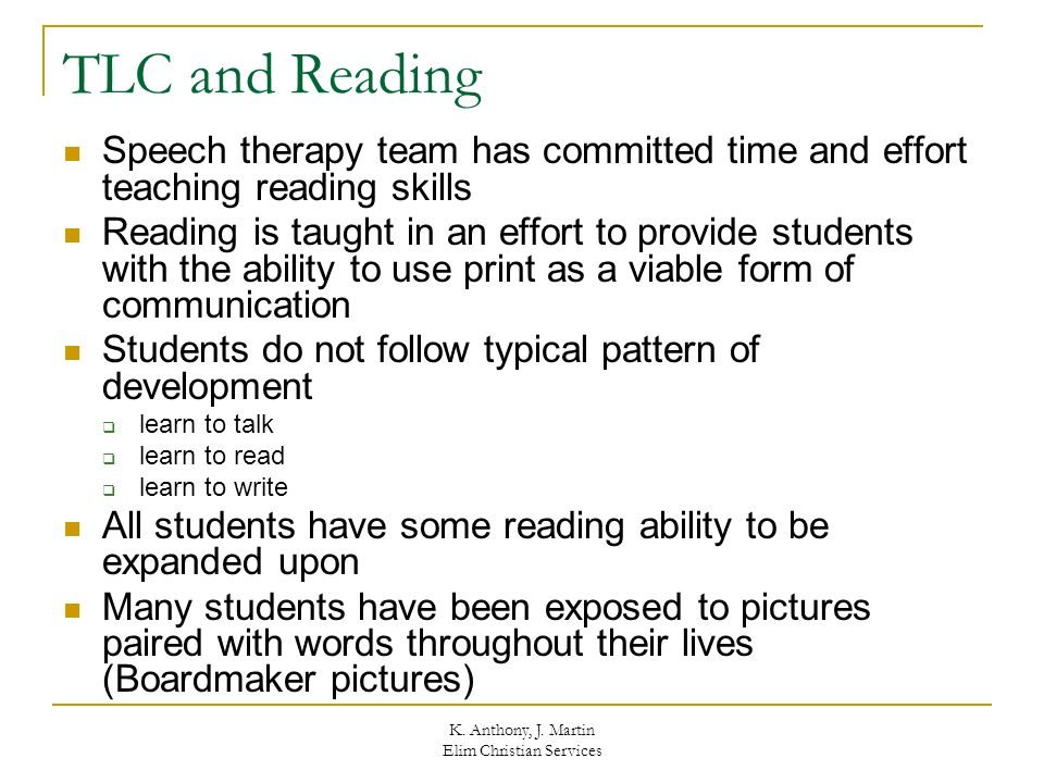 K. Anthony, J. Martin Elim Christian Services TLC and Reading Speech therapy team has committed time and effort teaching reading skills Reading is tau