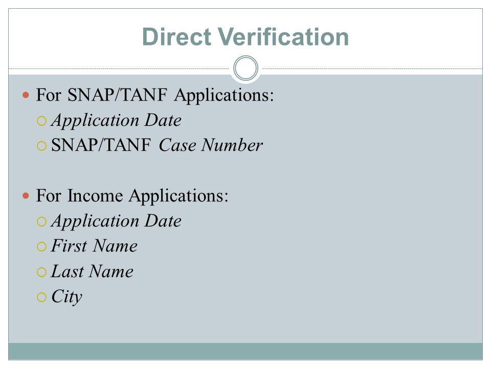 Direct Verification For SNAP/TANF Applications: Application Date SNAP/TANF Case Number For Income Applications: Application Date First Name Last Name City