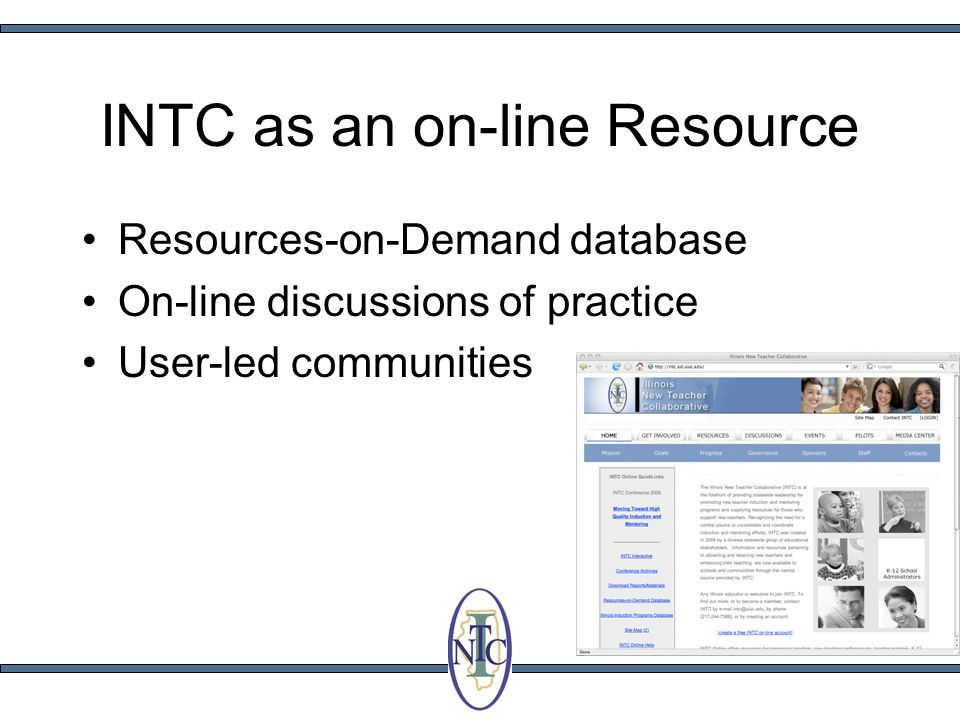 INTC as an on-line Resource Resources-on-Demand database On-line discussions of practice User-led communities
