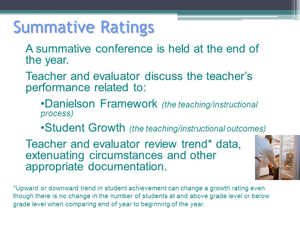 Summative Ratings A summative conference is held at the end of the year.