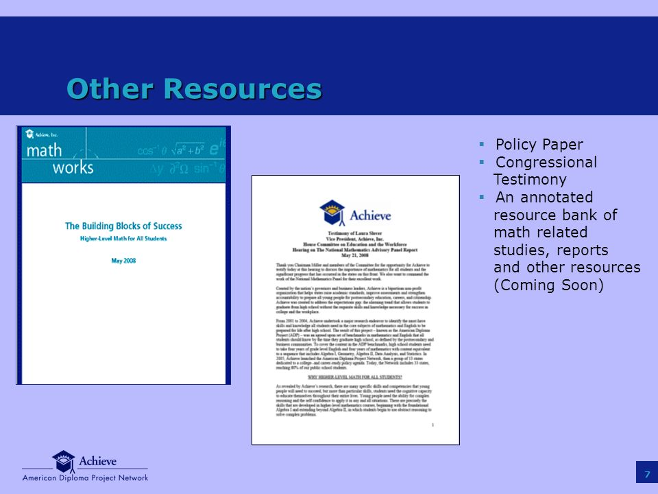 7 Other Resources Policy Paper Congressional Testimony An annotated resource bank of math related studies, reports and other resources (Coming Soon)