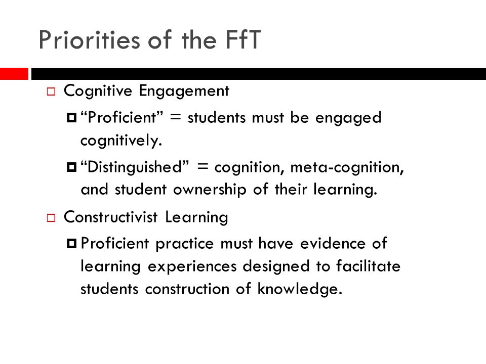 Cognitive Engagement Proficient = students must be engaged cognitively. Distinguished = cognition, meta-cognition, and student ownership of their lear