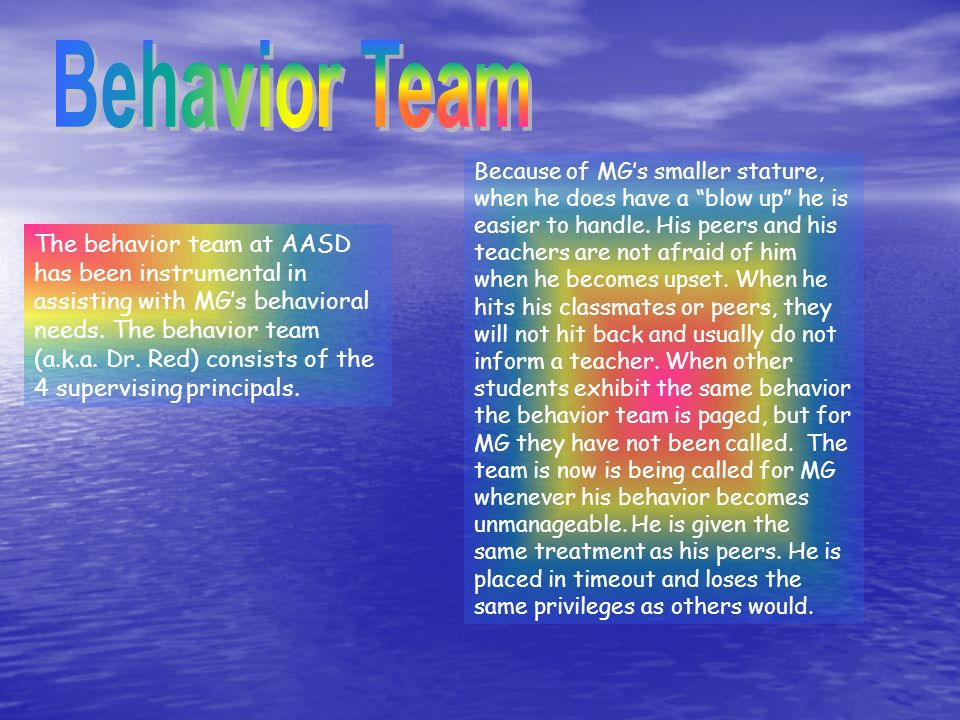 The behavior team at AASD has been instrumental in assisting with MGs behavioral needs.