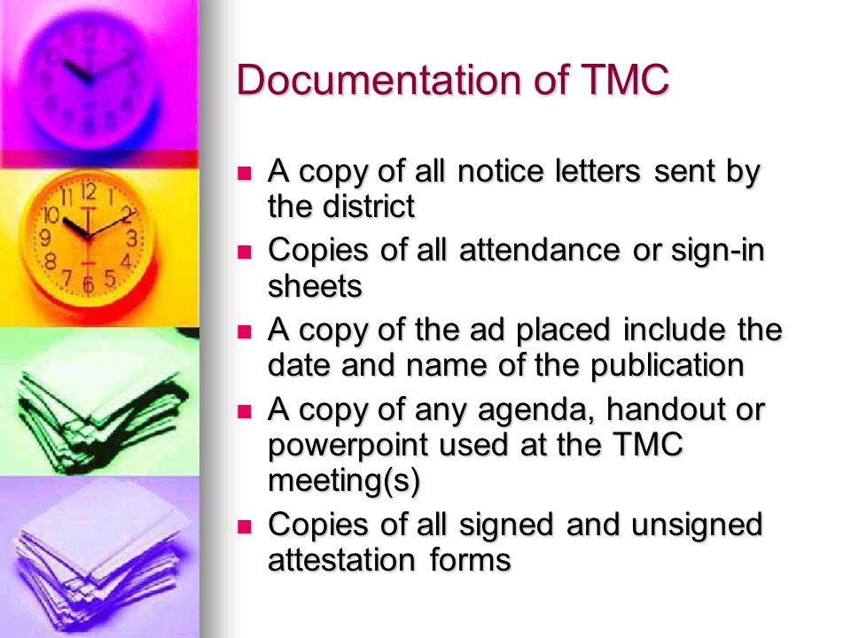 Documentation of TMC A copy of all notice letters sent by the district A copy of all notice letters sent by the district Copies of all attendance or s