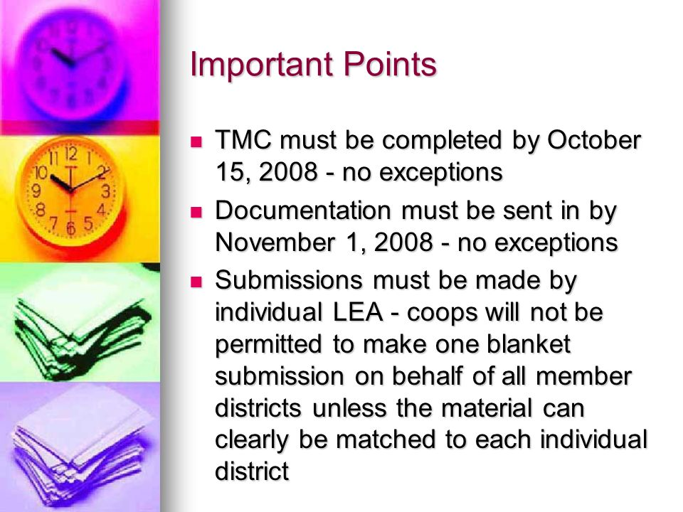 Important Points TMC must be completed by October 15, 2008 - no exceptions TMC must be completed by October 15, 2008 - no exceptions Documentation mus