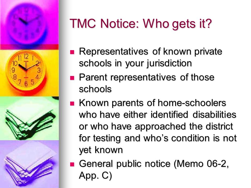 TMC Notice: Who gets it? Representatives of known private schools in your jurisdiction Representatives of known private schools in your jurisdiction P