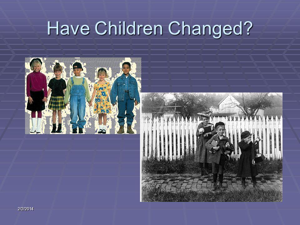 Have Children Changed? 2/2/2014