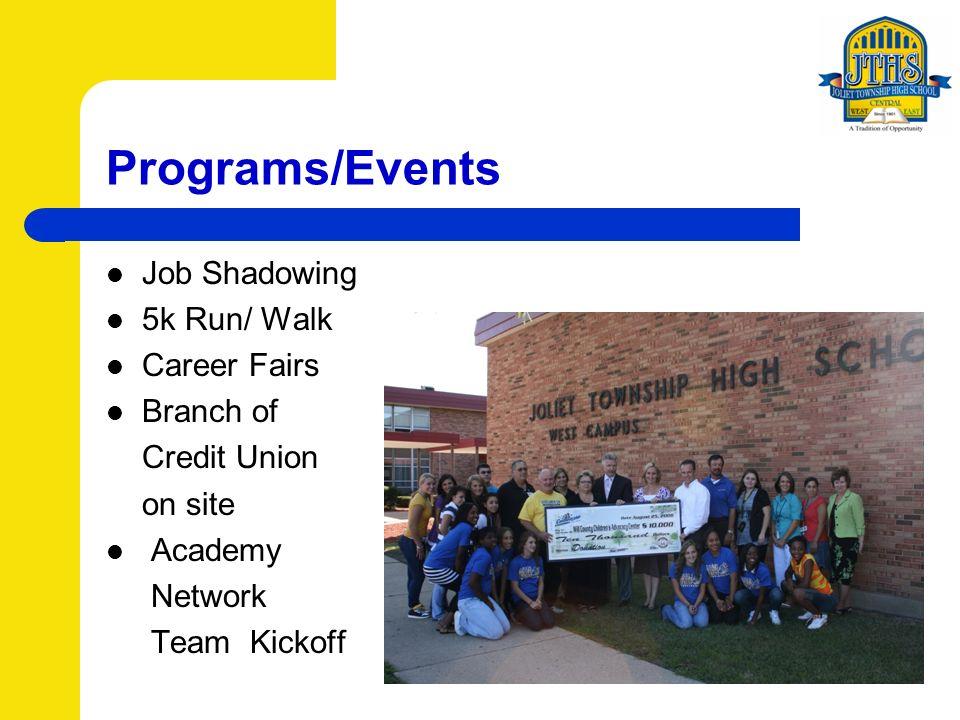 Programs/Events Job Shadowing 5k Run/ Walk Career Fairs Branch of Credit Union on site Academy Network Team Kickoff