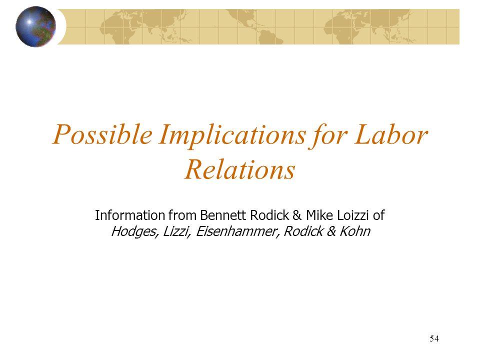 54 Possible Implications for Labor Relations Information from Bennett Rodick & Mike Loizzi of Hodges, Lizzi, Eisenhammer, Rodick & Kohn