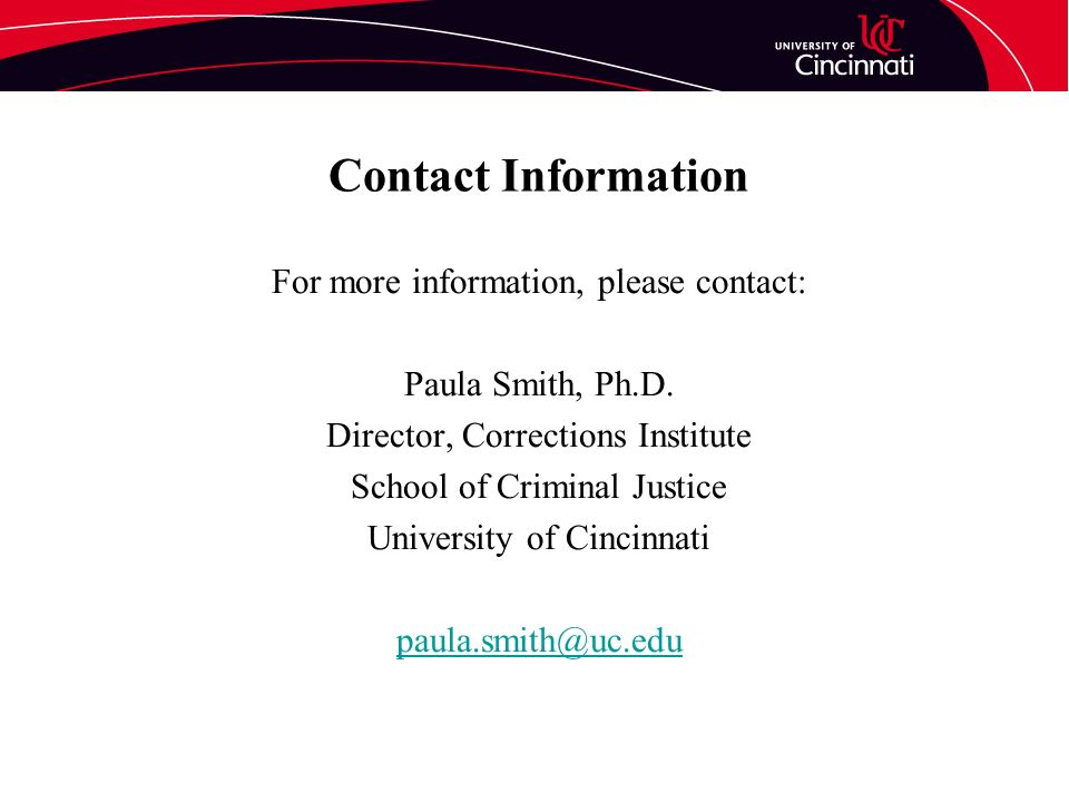 Contact Information For more information, please contact: Paula Smith, Ph.D.