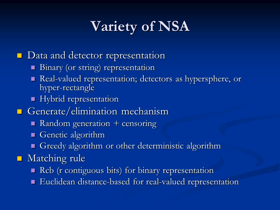 Variety of NSA Data and detector representation Data and detector representation Binary (or string) representation Binary (or string) representation R