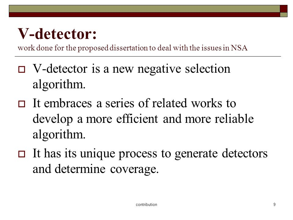 contribution10 V-detectors major features Variable-sized detectors Statistical confidence in detector coverage Boundary-aware algorithm Extensibility