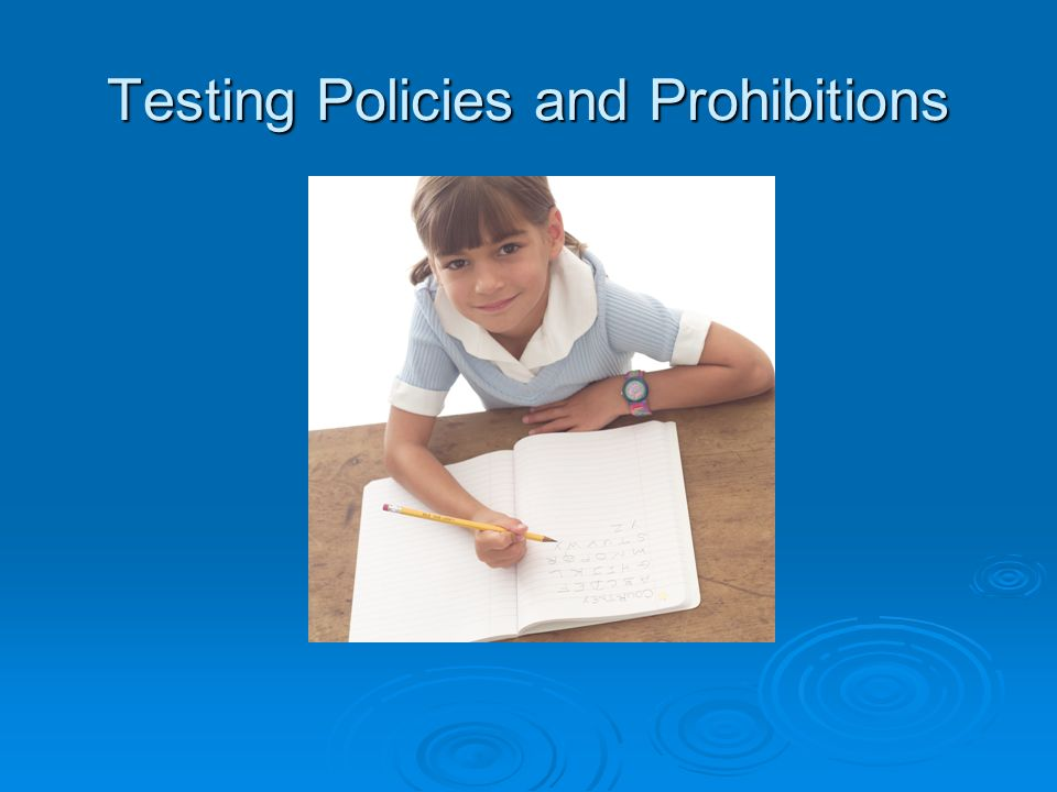Testing Policies and Prohibitions