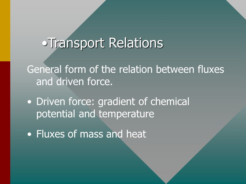 General form of the relation between fluxes and driven force.