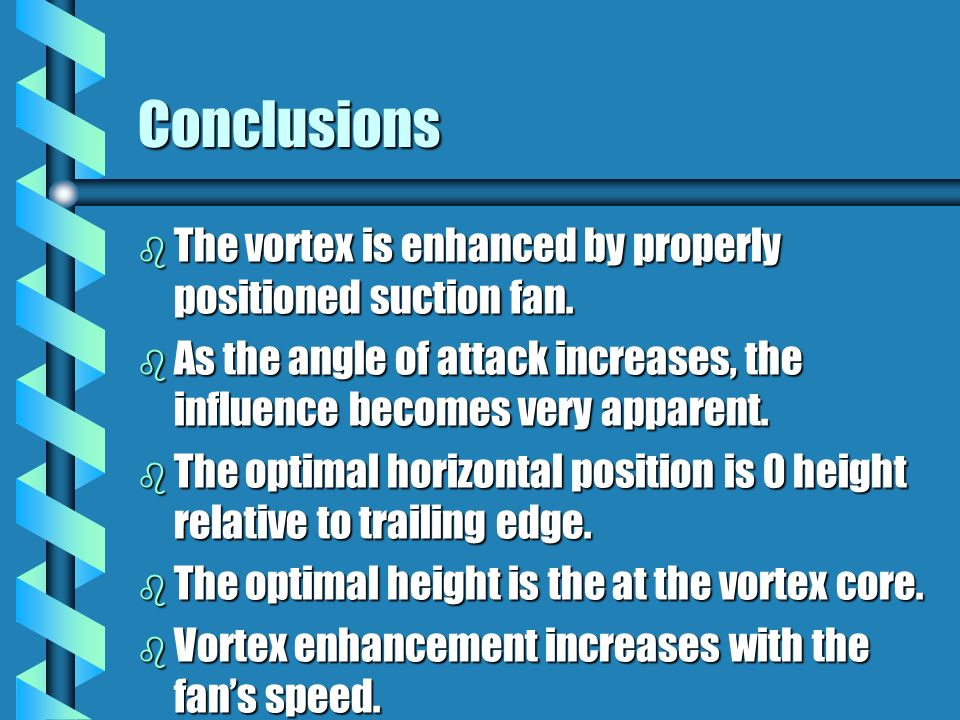 Conclusions b The vortex is enhanced by properly positioned suction fan.