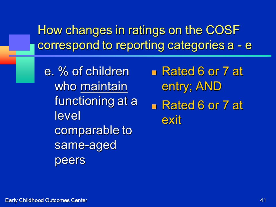 Early Childhood Outcomes Center41 How changes in ratings on the COSF correspond to reporting categories a - e e.