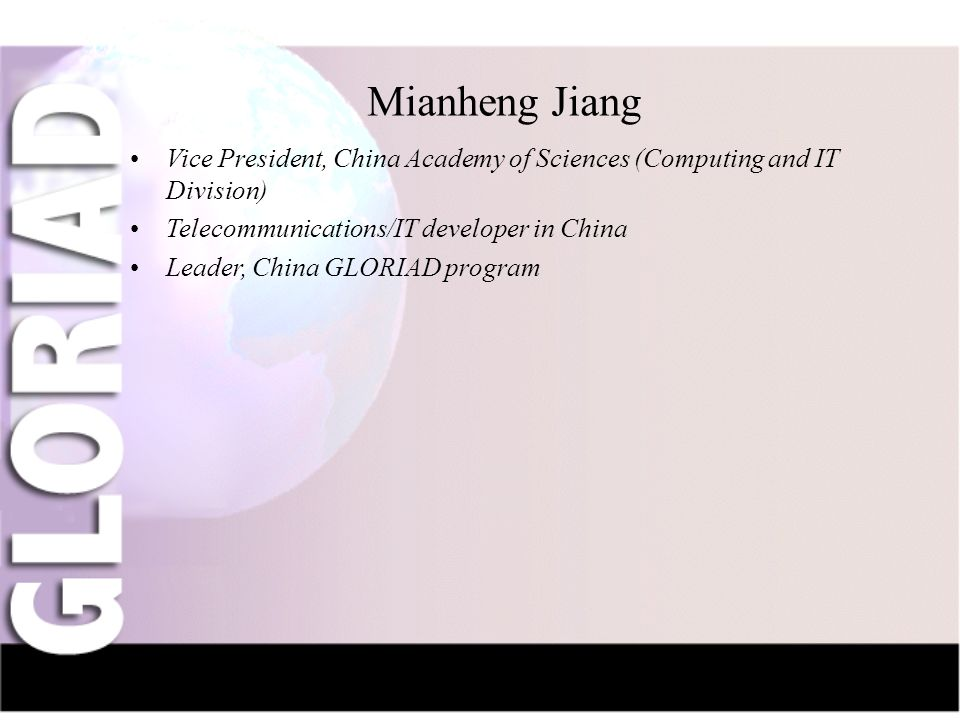 IntroductionNauka-NetCIV-NetFriendsGridsThe Future Mianheng Jiang Vice President, China Academy of Sciences (Computing and IT Division) Telecommunications/IT developer in China Leader, China GLORIAD program