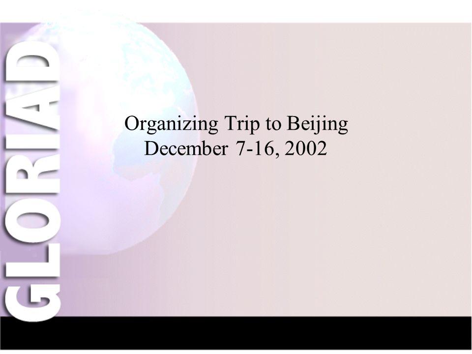 IntroductionNauka-NetCIV-NetFriendsGridsThe Future Organizing Trip to Beijing December 7-16, 2002