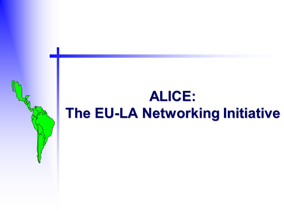 ALICE: The EU-LA Networking Initiative