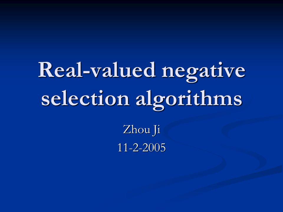 Real-valued negative selection algorithms Zhou Ji 11-2-2005