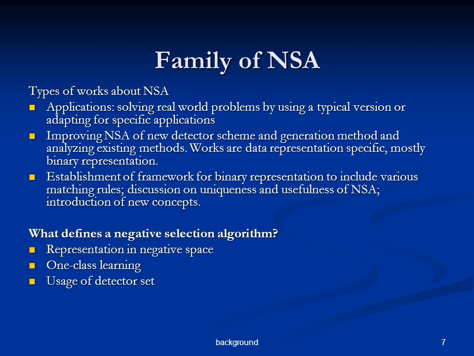 7background Family of NSA Types of works about NSA Applications: solving real world problems by using a typical version or adapting for specific applications Applications: solving real world problems by using a typical version or adapting for specific applications Improving NSA of new detector scheme and generation method and analyzing existing methods.