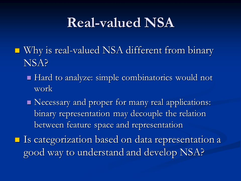 Real-valued NSA Why is real-valued NSA different from binary NSA.