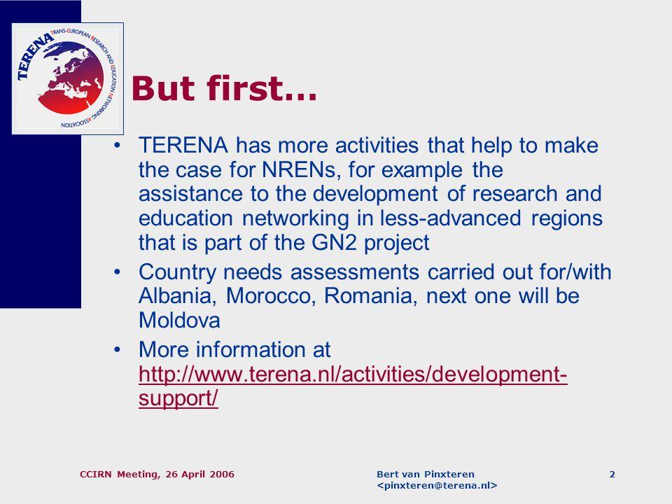 Bert van Pinxteren CCIRN Meeting, 26 April 20061 The TERENA NREN Compendium, 2000 – 2006: making the case for NRENs (plus some candid comments) Bert v
