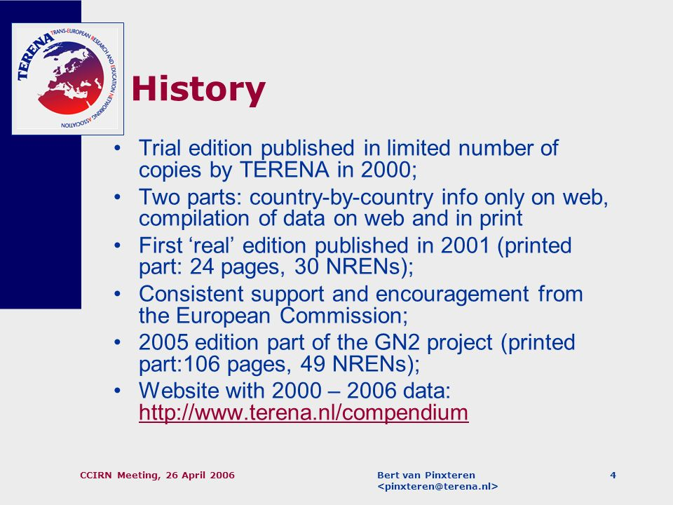 Bert van Pinxteren CCIRN Meeting, 26 April 20063 Overview History/approach Difficulties Results How you can help