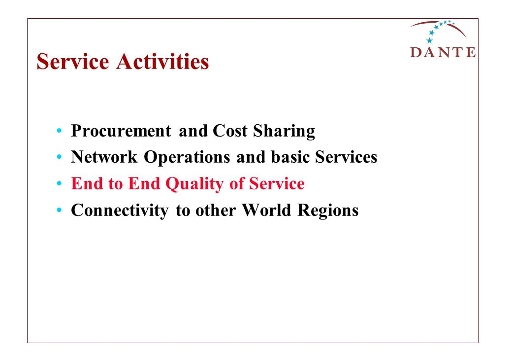 Service Activities Procurement and Cost Sharing Network Operations and basic Services End to End Quality of Service Connectivity to other World Regions