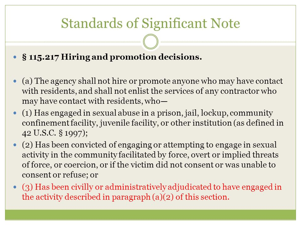 Standards of Significant Note § 115.217 Hiring and promotion decisions.