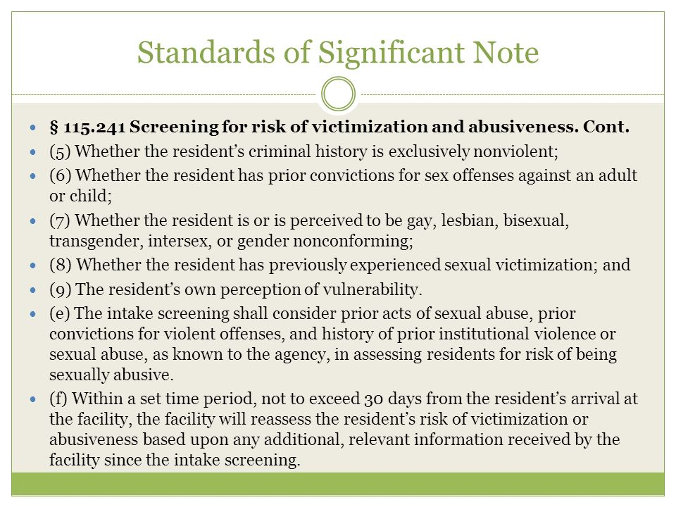 Standards of Significant Note § 115.241 Screening for risk of victimization and abusiveness.